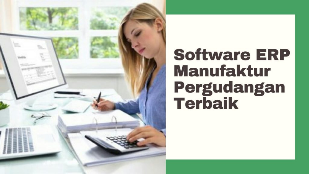 Software ERP Manufaktur Pergudangan Terbaik